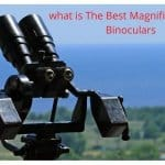 what is the best magnification for binoculars